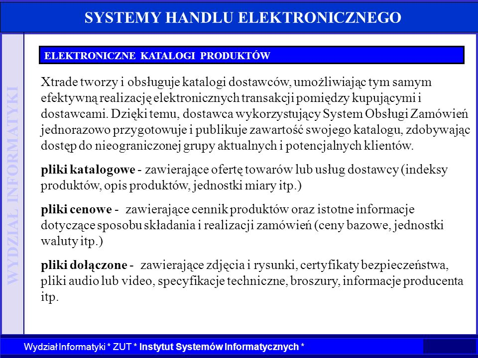 WYDZIAŁ INFORMATYKI Wydział Informatyki * ZUT * Instytut Systemów Informatycznych * SYSTEMY HANDLU ELEKTRONICZNEGO ELEKTRONICZNE KATALOGI PRODUKTÓW Xt