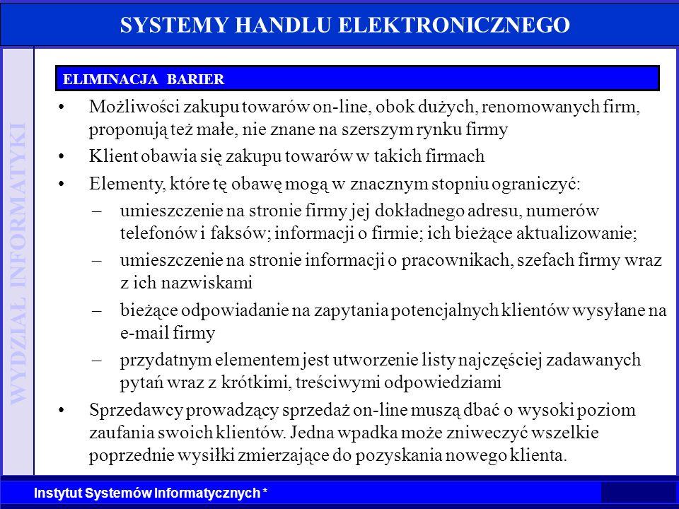 WYDZIAŁ INFORMATYKI Instytut Systemów Informatycznych * SYSTEMY HANDLU ELEKTRONICZNEGO ELIMINACJA BARIER Możliwości zakupu towarów on-line, obok dużyc