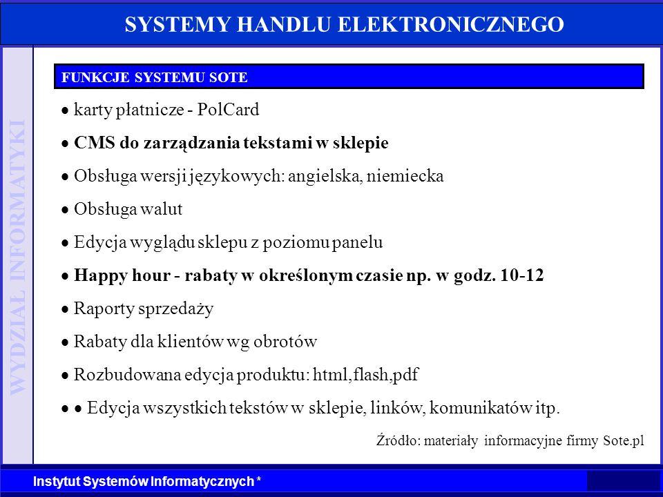 WYDZIAŁ INFORMATYKI Instytut Systemów Informatycznych * SYSTEMY HANDLU ELEKTRONICZNEGO FUNKCJE SYSTEMU SOTE karty płatnicze - PolCard CMS do zarządzan