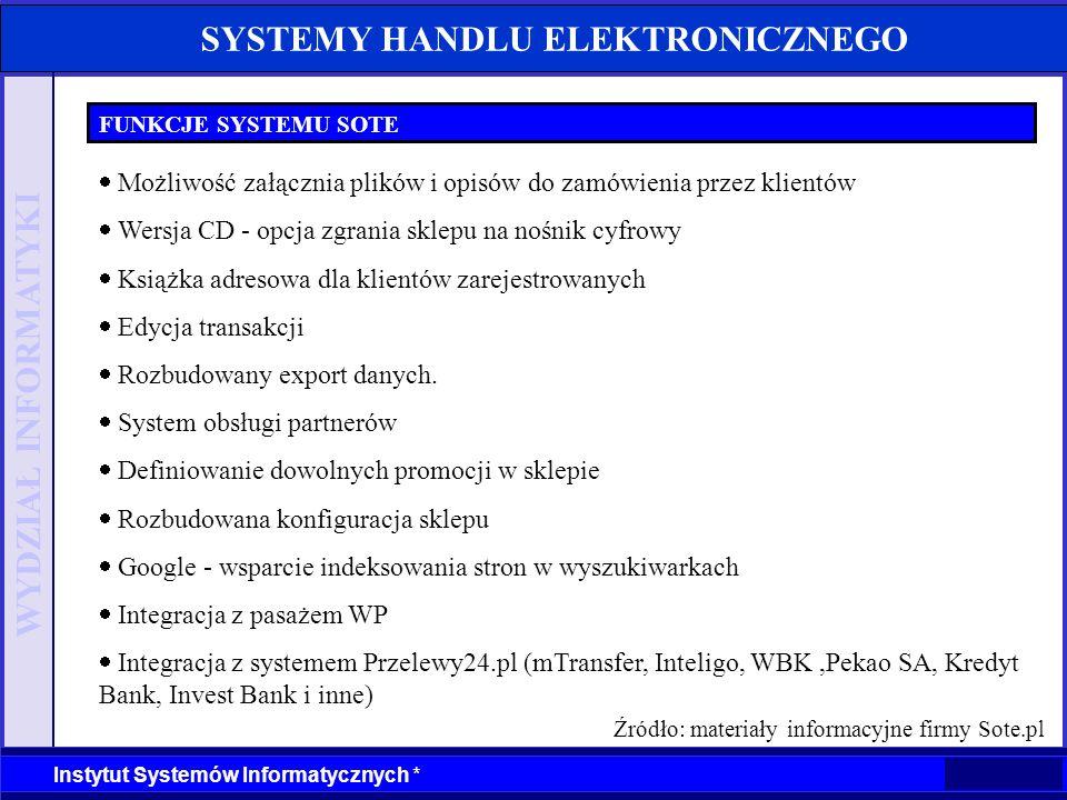 WYDZIAŁ INFORMATYKI Instytut Systemów Informatycznych * SYSTEMY HANDLU ELEKTRONICZNEGO FUNKCJE SYSTEMU SOTE Możliwość załącznia plików i opisów do zam
