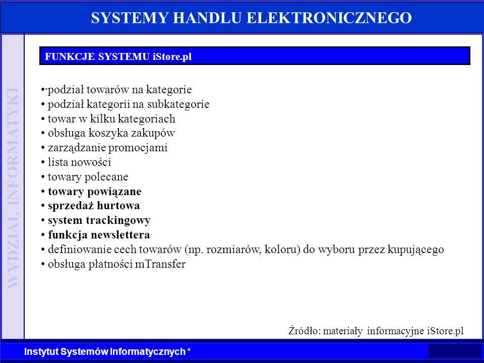 WYDZIAŁ INFORMATYKI Instytut Systemów Informatycznych * SYSTEMY HANDLU ELEKTRONICZNEGO FUNKCJE SYSTEMU iStore.pl ·podział towarów na kategorie podział