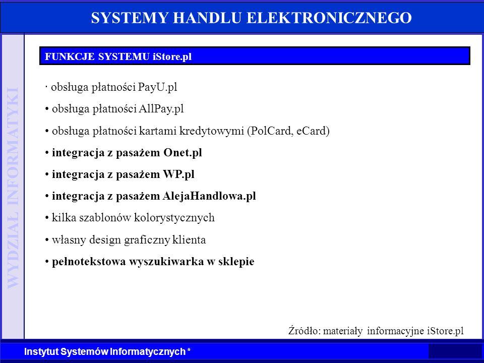 WYDZIAŁ INFORMATYKI Instytut Systemów Informatycznych * SYSTEMY HANDLU ELEKTRONICZNEGO FUNKCJE SYSTEMU iStore.pl · obsługa płatności PayU.pl obsługa p