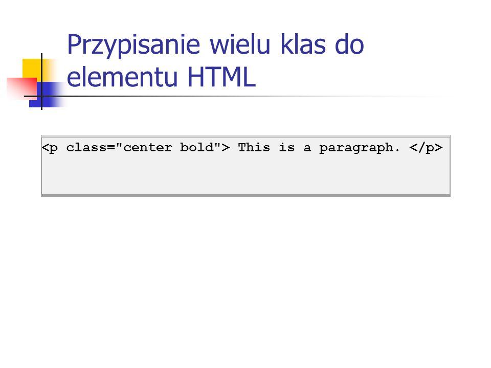 Przypisanie wielu klas do elementu HTML This is a paragraph.