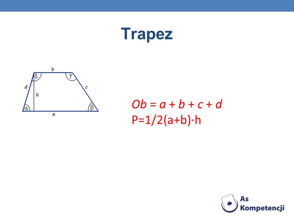 Romb Ob = 4a P = a · h = a 2 · sinα P=1/2d 1 ·d 2