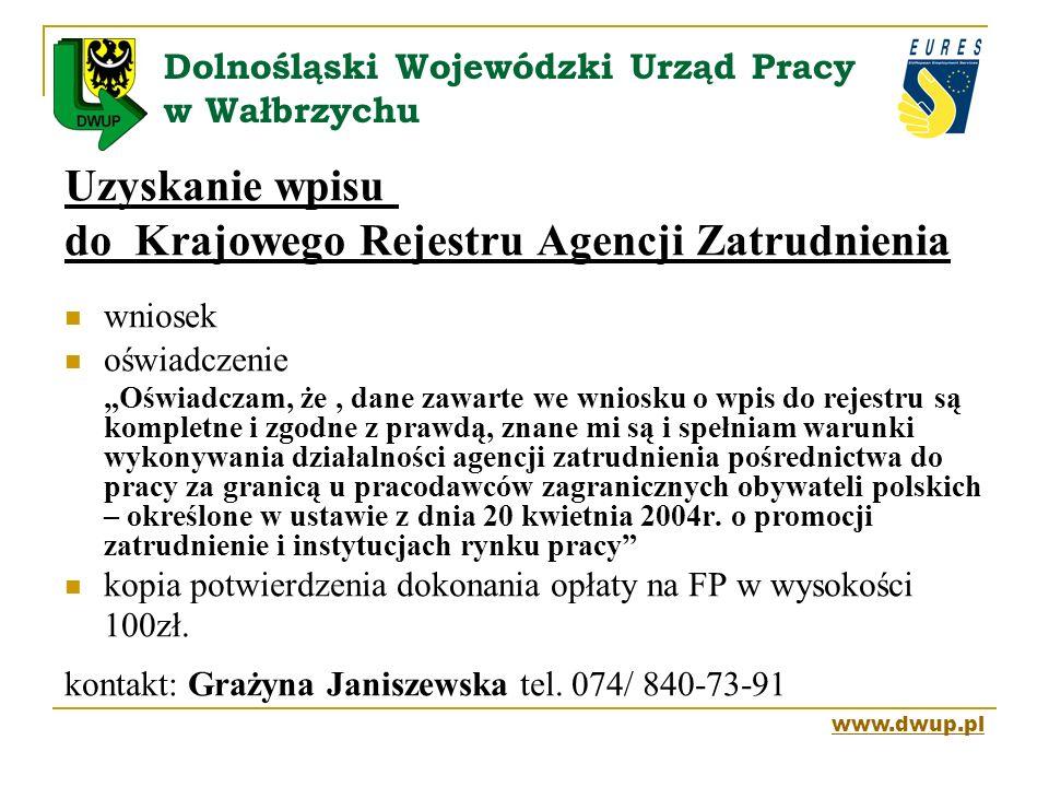 Dolnośląski Wojewódzki Urząd Pracy w Wałbrzychu Uzyskanie wpisu do Krajowego Rejestru Agencji Zatrudnienia wniosek oświadczenie Oświadczam, że, dane z