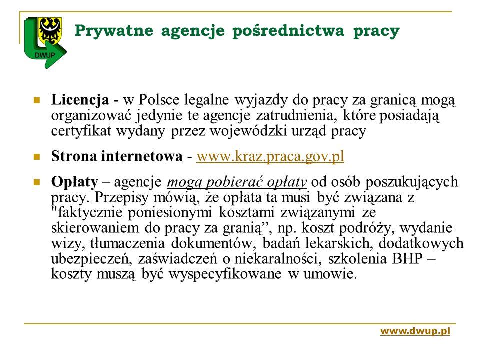 Prywatne agencje pośrednictwa pracy Licencja - w Polsce legalne wyjazdy do pracy za granicą mogą organizować jedynie te agencje zatrudnienia, które po