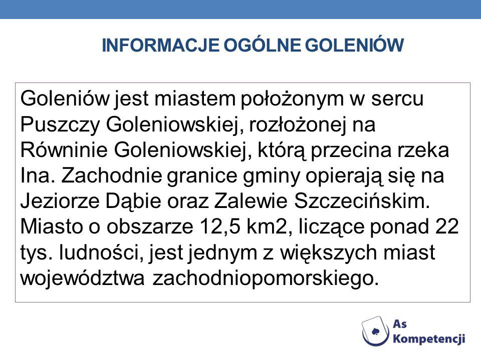 INFORMACJE OGÓLNE GOLENIÓW Goleniów jest miastem położonym w sercu Puszczy Goleniowskiej, rozłożonej na Równinie Goleniowskiej, którą przecina rzeka I