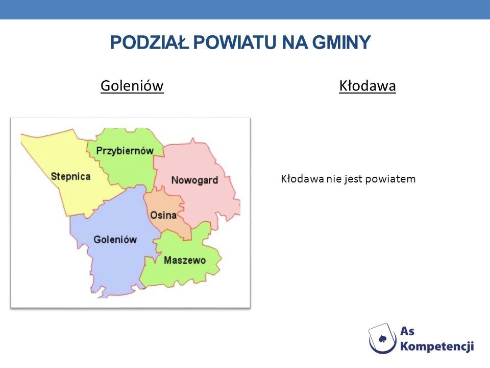 PODZIAŁ POWIATU NA GMINY GoleniówKłodawa Kłodawa nie jest powiatem