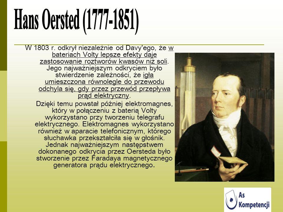 W 1803 r. odkrył niezależnie od Davy'ego, że w bateriach Volty lepsze efekty daje zastosowanie roztworów kwasów niż soli. Jego najważniejszym odkrycie