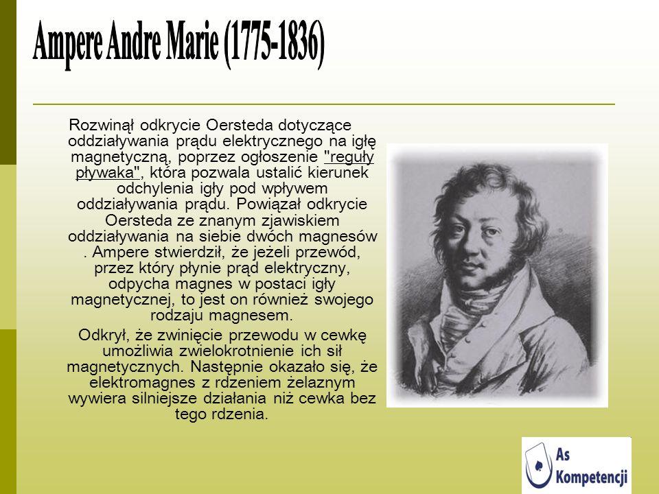 Rozwinął odkrycie Oersteda dotyczące oddziaływania prądu elektrycznego na igłę magnetyczną, poprzez ogłoszenie