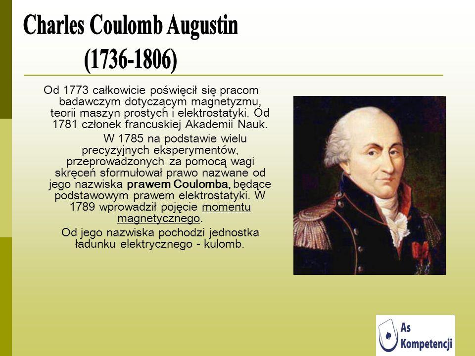 Od 1773 całkowicie poświęcił się pracom badawczym dotyczącym magnetyzmu, teorii maszyn prostych i elektrostatyki. Od 1781 członek francuskiej Akademii