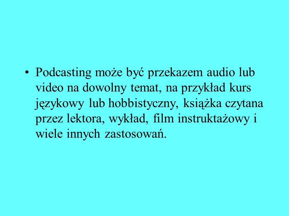 Podcasting może być przekazem audio lub video na dowolny temat, na przykład kurs językowy lub hobbistyczny, książka czytana przez lektora, wykład, film instruktażowy i wiele innych zastosowań.