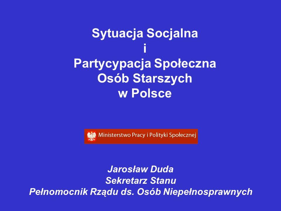 Jarosław Duda Sekretarz Stanu Pełnomocnik Rządu ds. Osób Niepełnosprawnych Sytuacja Socjalna i Partycypacja Społeczna Osób Starszych w Polsce