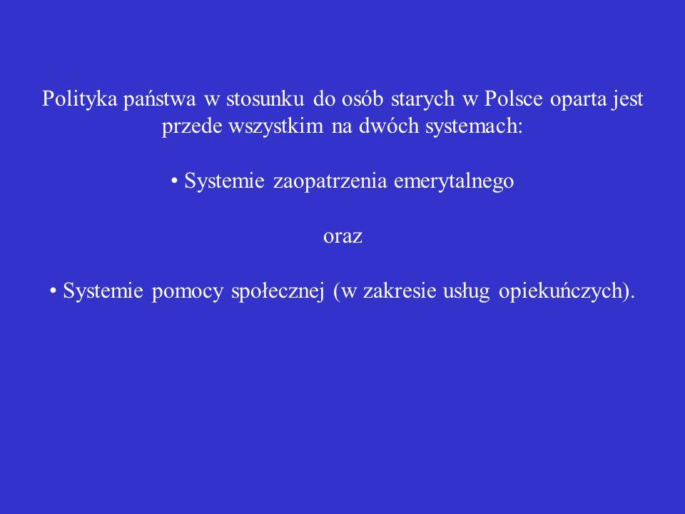 Polityka państwa w stosunku do osób starych w Polsce oparta jest przede wszystkim na dwóch systemach: Systemie zaopatrzenia emerytalnego oraz Systemie