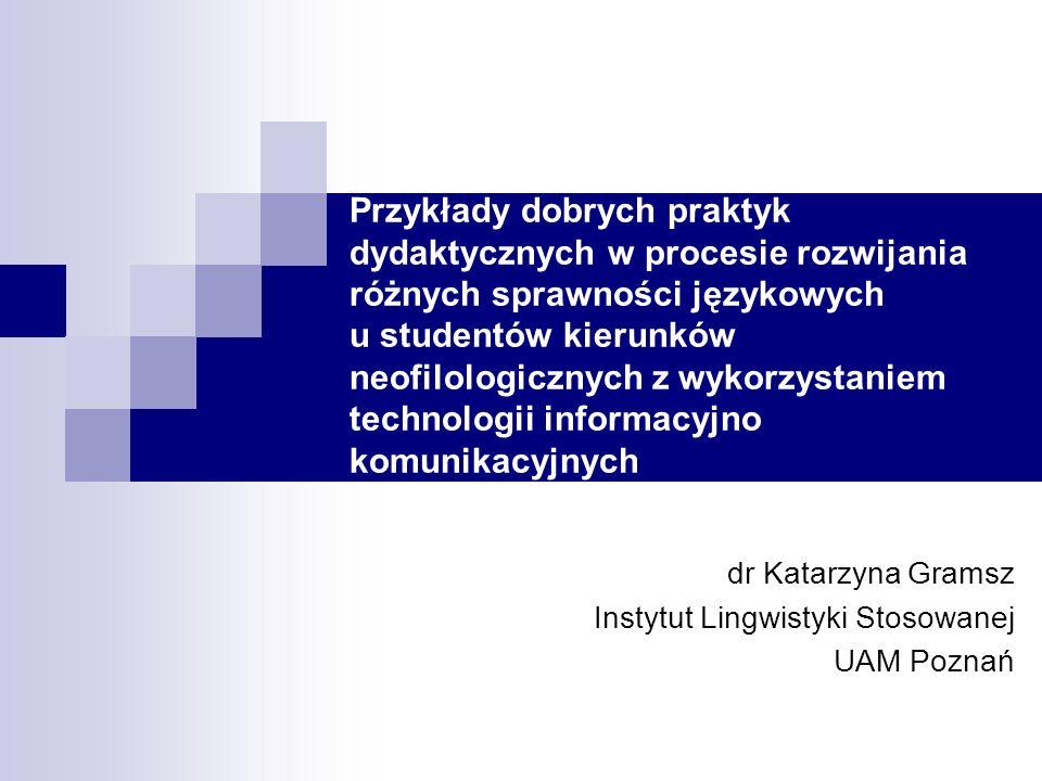 Przykłady dobrych praktyk dydaktycznych w procesie rozwijania różnych sprawności językowych u studentów kierunków neofilologicznych z wykorzystaniem t