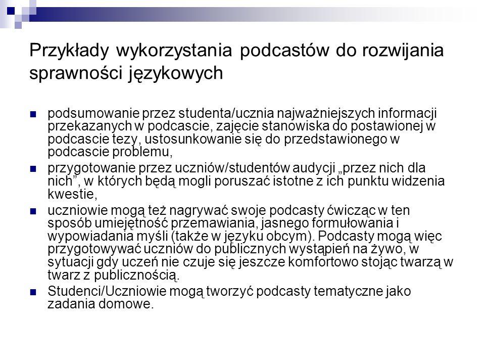 Przykłady wykorzystania podcastów do rozwijania sprawności językowych podsumowanie przez studenta/ucznia najważniejszych informacji przekazanych w pod