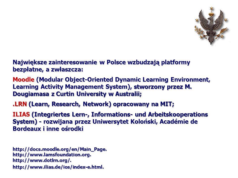 Największe zainteresowanie w Polsce wzbudzają platformy bezpłatne, a zwłaszcza: Moodle (Modular Object-Oriented Dynamic Learning Environment, Learning