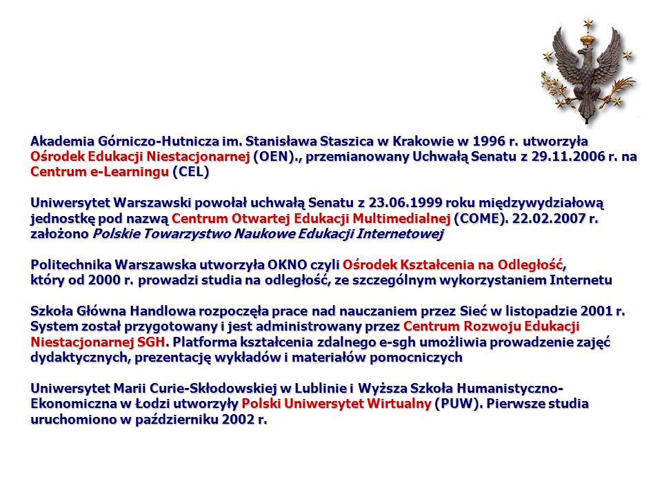 Akademia Górniczo-Hutnicza im. Stanisława Staszica w Krakowie w 1996 r. utworzyła Ośrodek Edukacji Niestacjonarnej (OEN)., przemianowany Uchwałą Senat