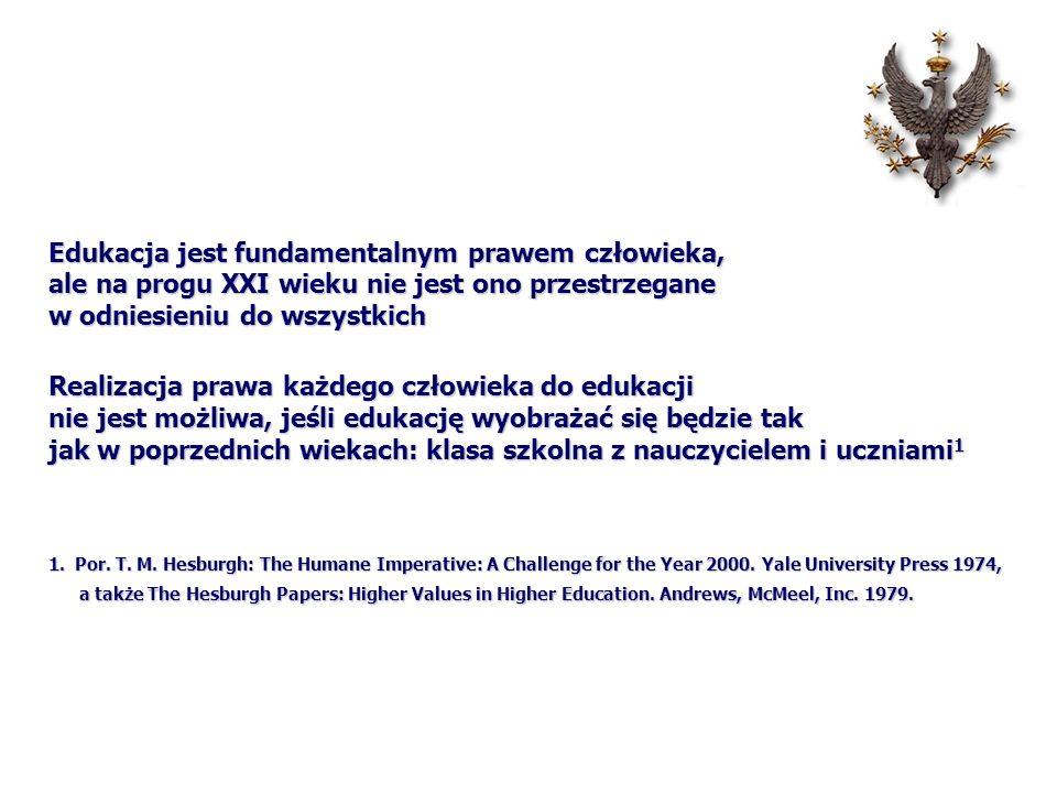 Tezy 1.Kształcenie powszechne może zostać zrealizowane jedynie wówczas, gdy wykorzystamy oryginalny system uczenia się bez granic .