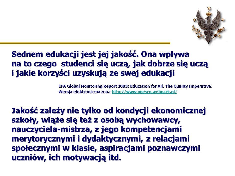 Sednem edukacji jest jej jakość. Ona wpływa na to czego studenci się uczą, jak dobrze się uczą i jakie korzyści uzyskują ze swej edukacji EFA Global M