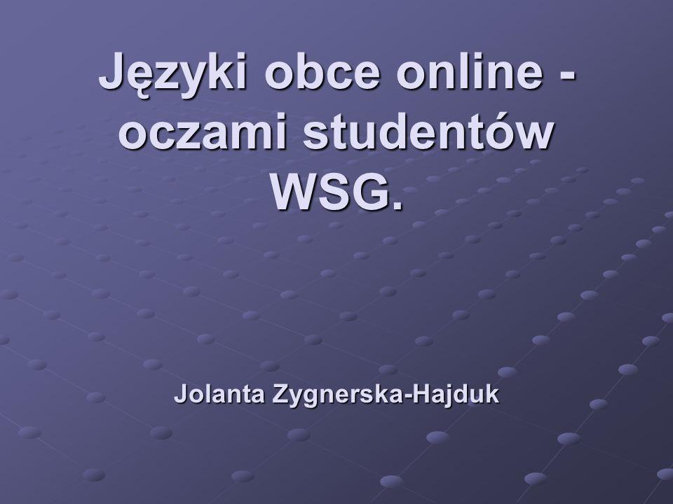 Języki obce online - oczami studentów WSG. Jolanta Zygnerska-Hajduk