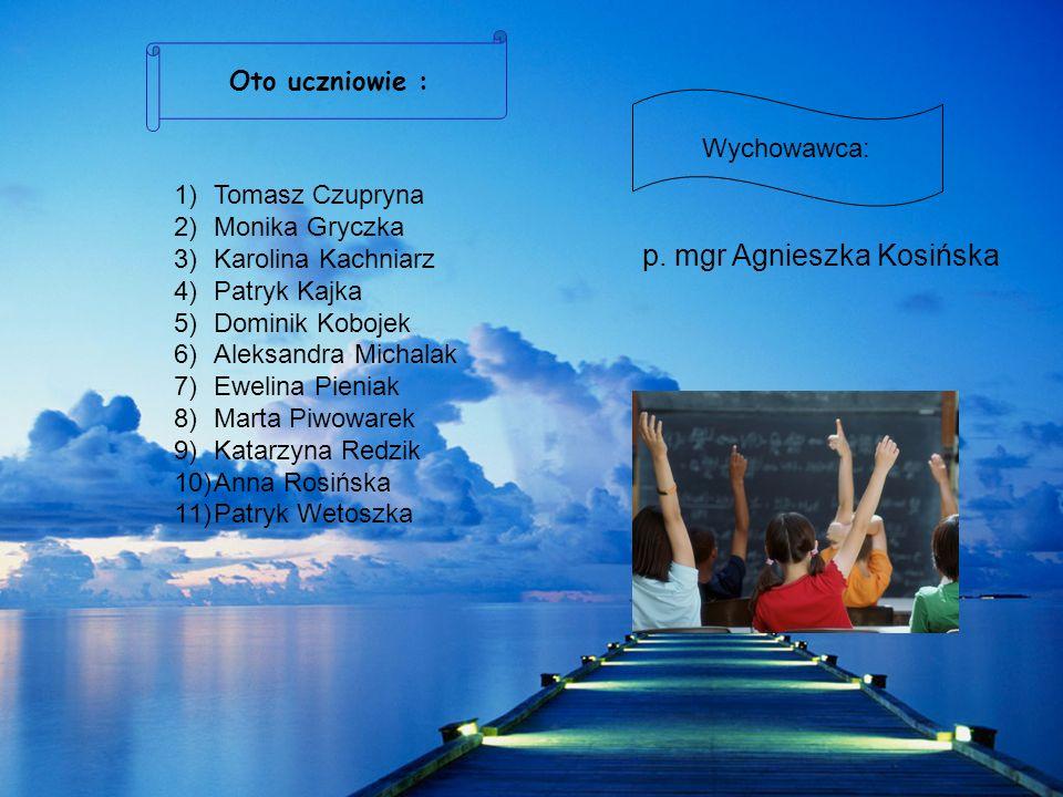 1)Tomasz Czupryna 2)Monika Gryczka 3)Karolina Kachniarz 4)Patryk Kajka 5)Dominik Kobojek 6)Aleksandra Michalak 7)Ewelina Pieniak 8)Marta Piwowarek 9)K