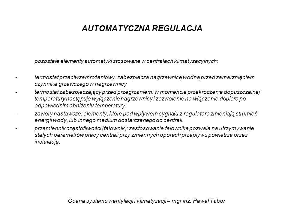 Ocena systemu wentylacji i klimatyzacji – mgr inż. Paweł Tabor AUTOMATYCZNA REGULACJA pozostałe elementy automatyki stosowane w centralach klimatyzacy