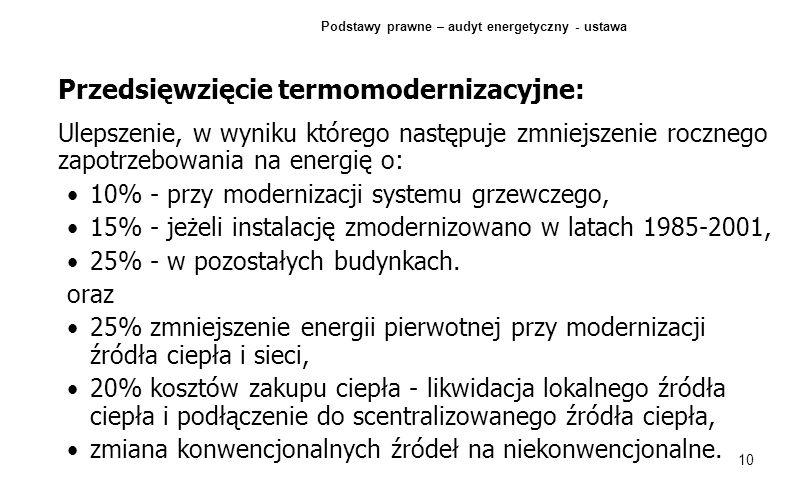 10 Przedsięwzięcie termomodernizacyjne: Ulepszenie, w wyniku którego następuje zmniejszenie rocznego zapotrzebowania na energię o: 10% - przy moderniz