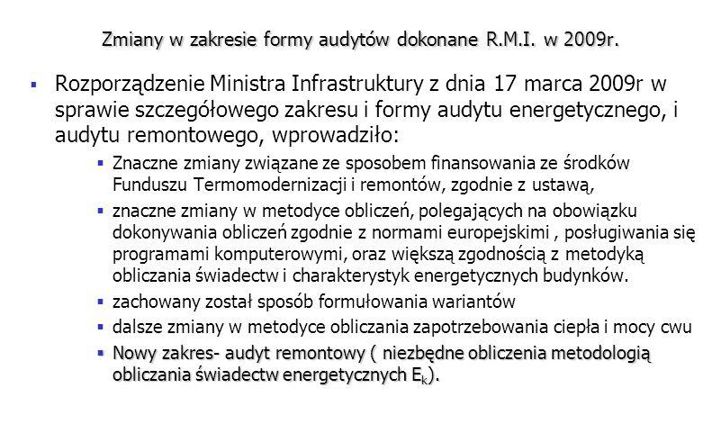 Zmiany w zakresie formy audytów dokonane R.M.I. w 2009r. Rozporządzenie Ministra Infrastruktury z dnia 17 marca 2009r w sprawie szczegółowego zakresu