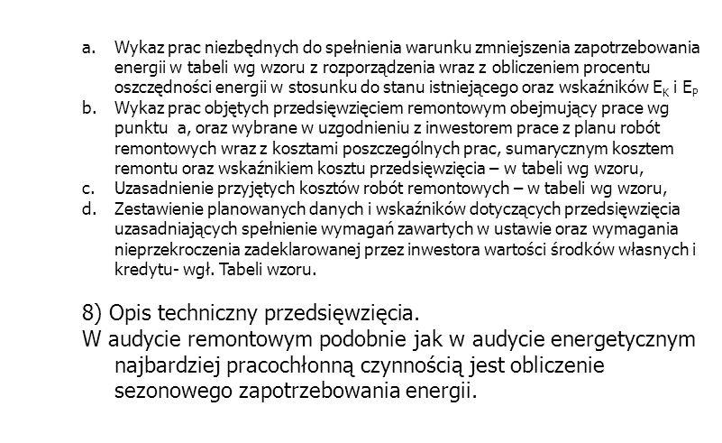 a.Wykaz prac niezbędnych do spełnienia warunku zmniejszenia zapotrzebowania energii w tabeli wg wzoru z rozporządzenia wraz z obliczeniem procentu osz