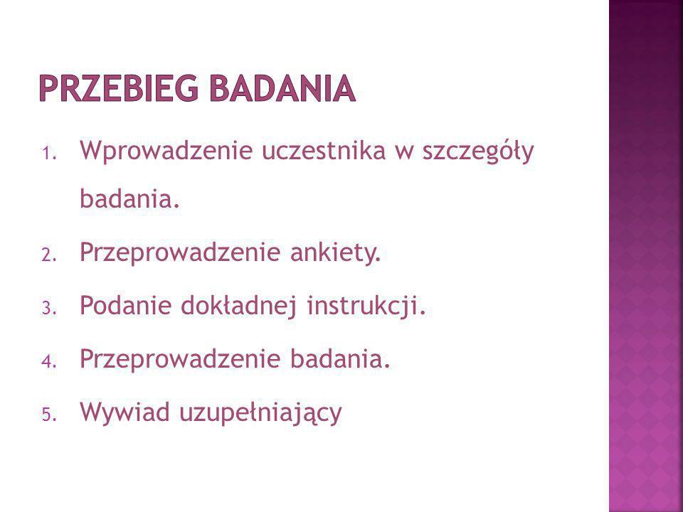 1. Wprowadzenie uczestnika w szczegóły badania. 2.
