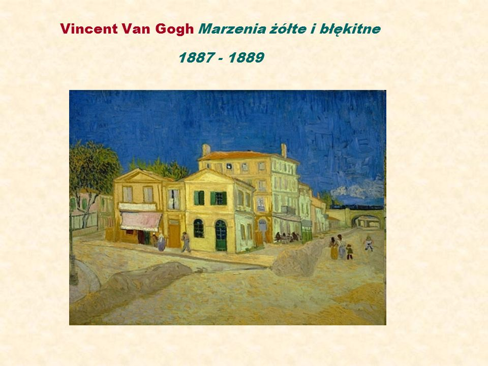 Vincent Van Gogh Marzenia żółte i błękitne 1887 - 1889