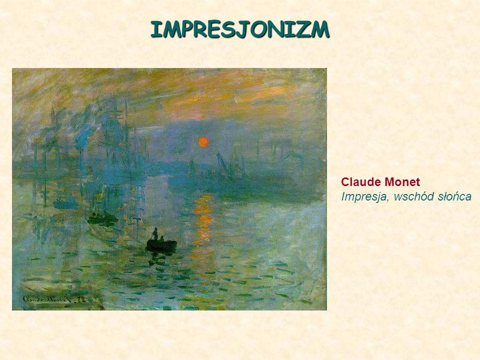 IMPRESJONIZM Claude Monet Impresja, wschód słońca