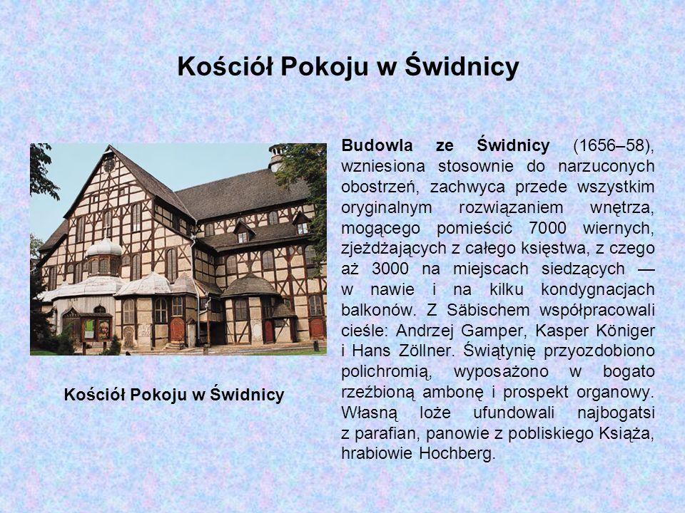 Kościół Pokoju w Świdnicy Budowla ze Świdnicy (1656–58), wzniesiona stosownie do narzuconych obostrzeń, zachwyca przede wszystkim oryginalnym rozwiązaniem wnętrza, mogącego pomieścić 7000 wiernych, zjeżdżających z całego księstwa, z czego aż 3000 na miejscach siedzących w nawie i na kilku kondygnacjach balkonów.