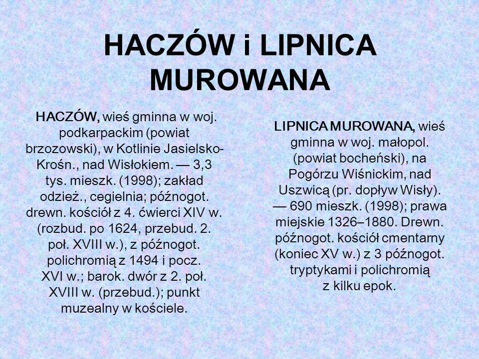 HACZÓW i LIPNICA MUROWANA LIPNICA MUROWANA, wieś gminna w woj.