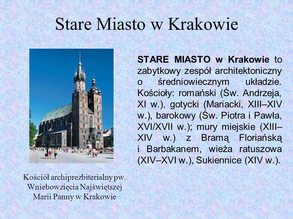 Stare Miasto w Krakowie STARE MIASTO w Krakowie to zabytkowy zespół architektoniczny o średniowiecznym układzie.
