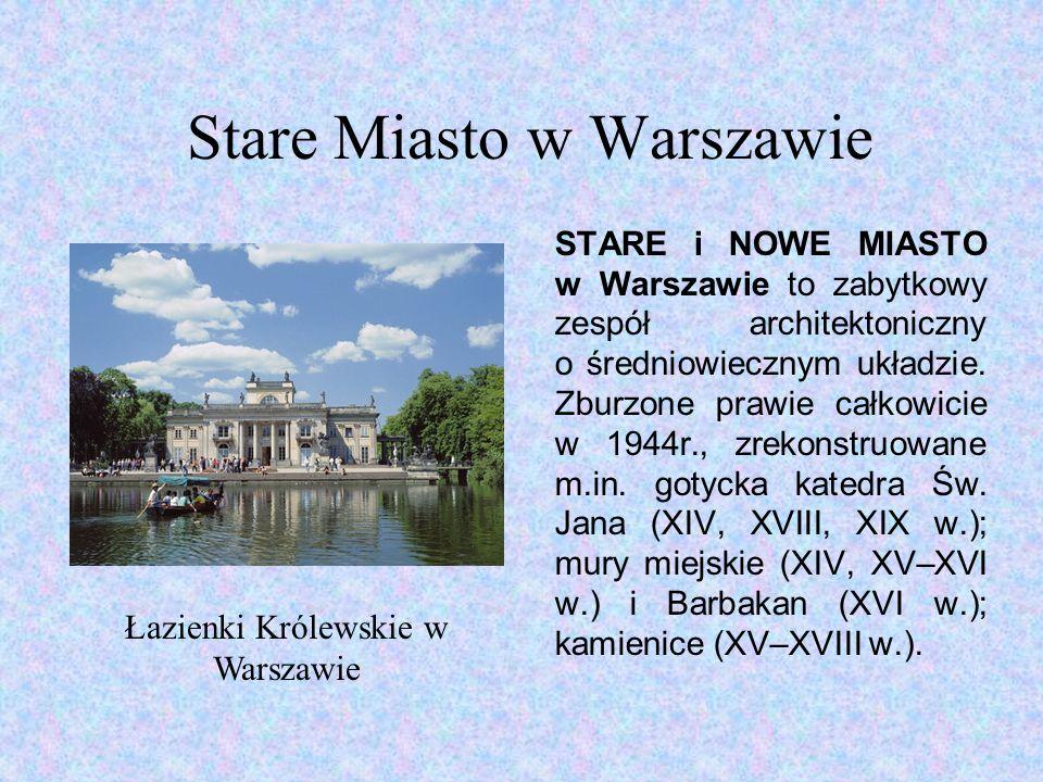 Stare Miasto w Warszawie STARE i NOWE MIASTO w Warszawie to zabytkowy zespół architektoniczny o średniowiecznym układzie.