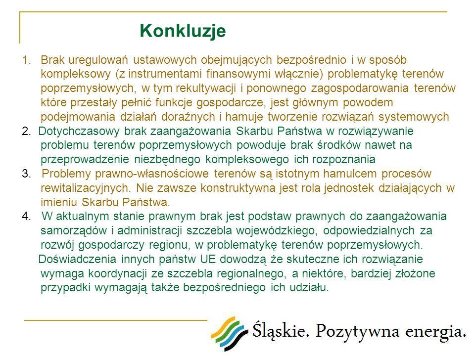Konkluzje 1.Brak uregulowań ustawowych obejmujących bezpośrednio i w sposób kompleksowy (z instrumentami finansowymi włącznie) problematykę terenów po