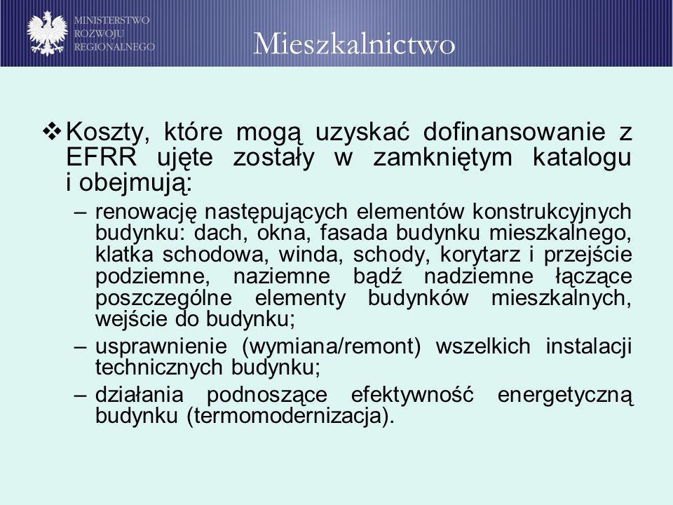 Koszty, które mogą uzyskać dofinansowanie z EFRR ujęte zostały w zamkniętym katalogu i obejmują: –renowację następujących elementów konstrukcyjnych bu