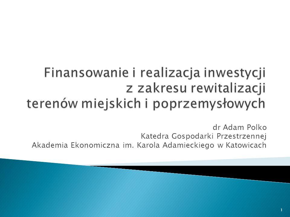 dr Adam Polko Katedra Gospodarki Przestrzennej Akademia Ekonomiczna im. Karola Adamieckiego w Katowicach 1