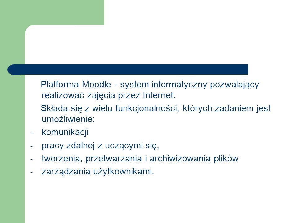 Platforma pozwala na tworzenie: - kursów zdalnych - tworzenie obszarów pozwalających na zamieszczanie materiałów stanowiących uzupełnienie zajęć tradycyjnych (face-to-face) - umożliwia tworzenie materiałów dydaktycznych w językach takich jak niemiecki czy rosyjski