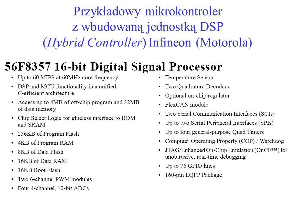 Przykładowy mikrokontroler z wbudowaną jednostką DSP (Hybrid Controller) Infineon (Motorola)