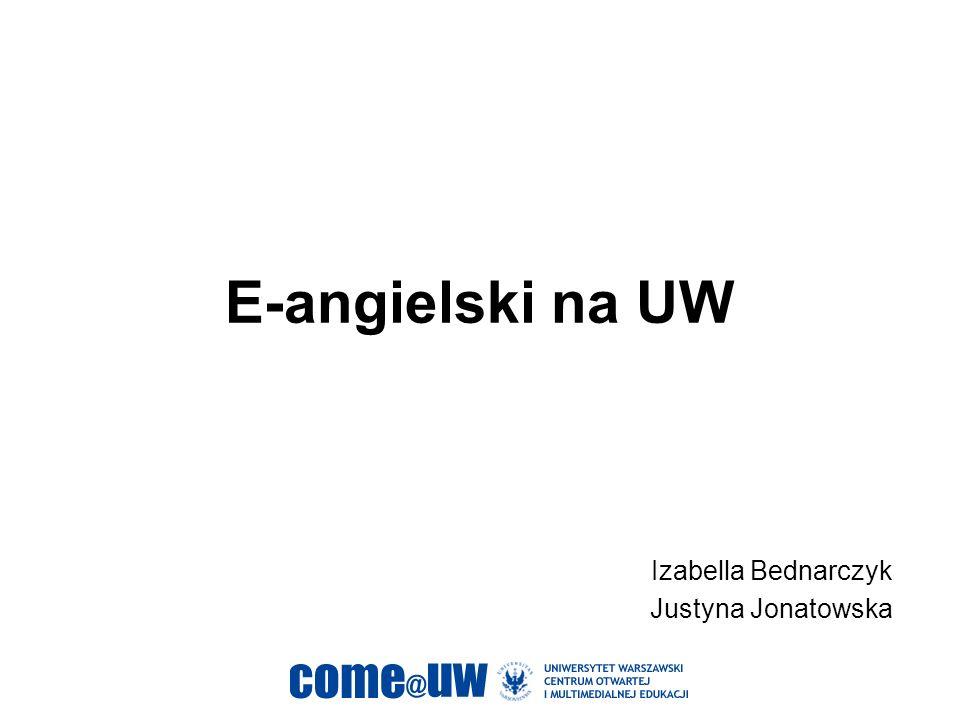 E-angielski na UW Izabella Bednarczyk Justyna Jonatowska