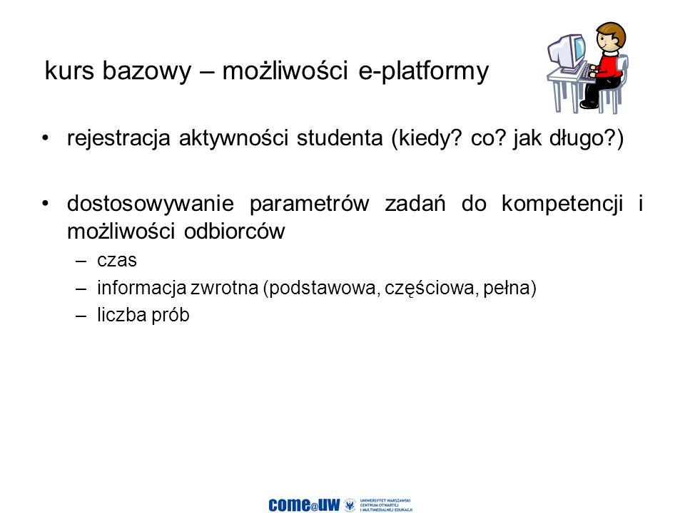 kurs bazowy – możliwości e-platformy rejestracja aktywności studenta (kiedy.