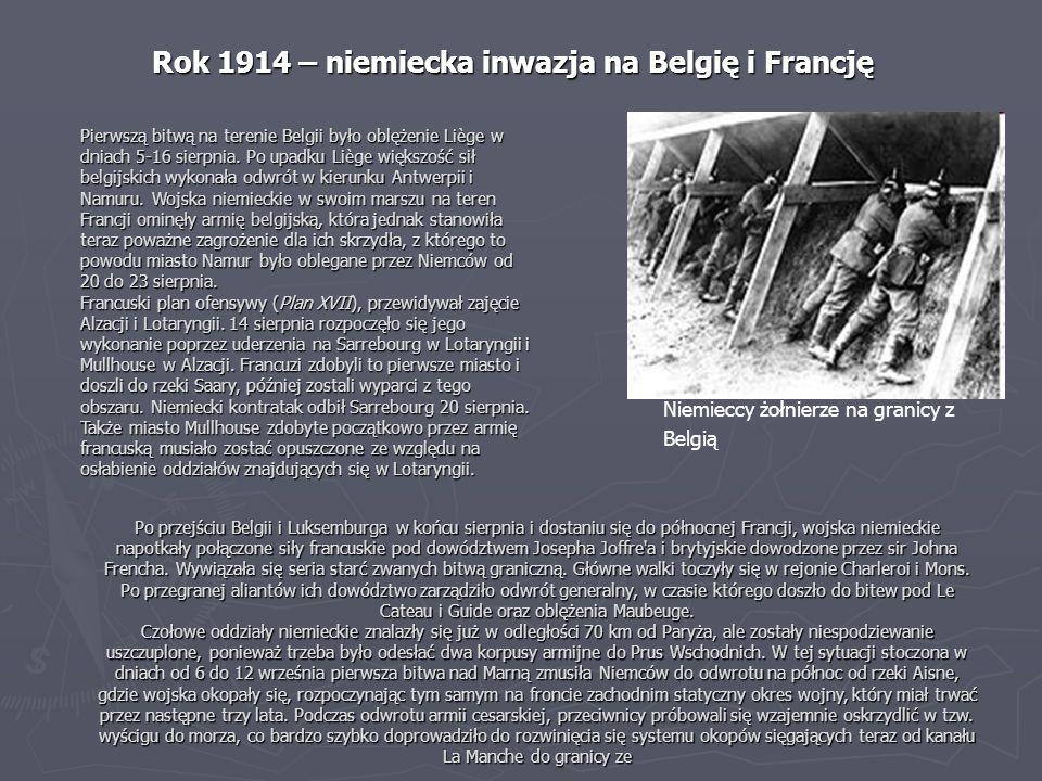 Rok 1914 – niemiecka inwazja na Belgię i Francję Pierwszą bitwą na terenie Belgii było oblężenie Liège w dniach 5-16 sierpnia. Po upadku Liège większo