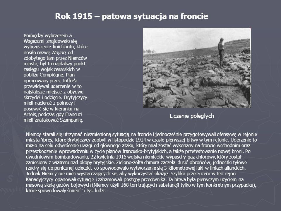 Rok 1915 – patowa sytuacja na froncie Pomiędzy wybrzeżem a Wogezami znajdowało się wybrzuszenie linii frontu, które nosiło nazwę Noyon, od zdobytego t