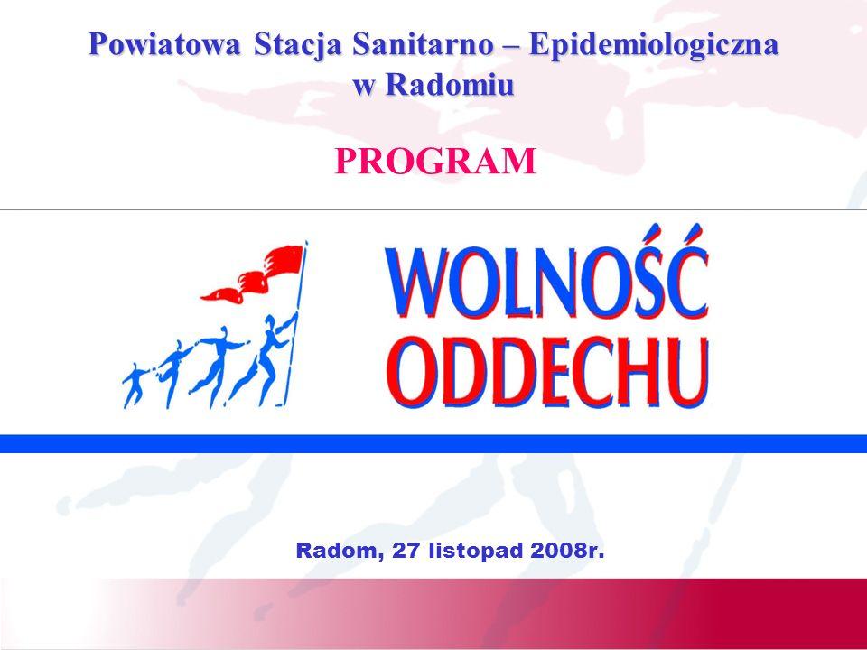PROGRAM Powiatowa Stacja Sanitarno – Epidemiologiczna w Radomiu Radom, 27 listopad 2008r.