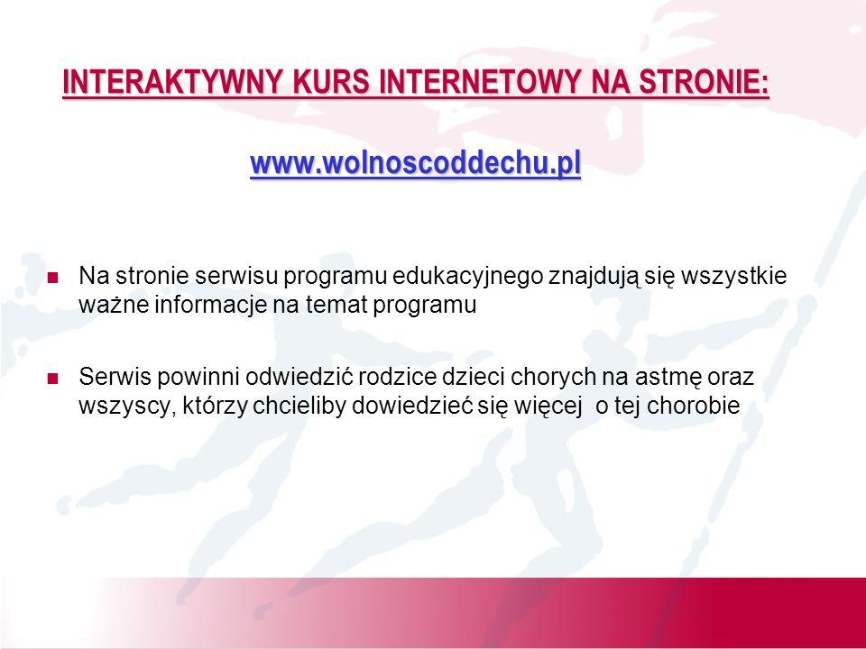 INTERAKTYWNY KURS INTERNETOWY NA STRONIE: www.wolnoscoddechu.pl Na stronie serwisu programu edukacyjnego znajdują się wszystkie ważne informacje na te