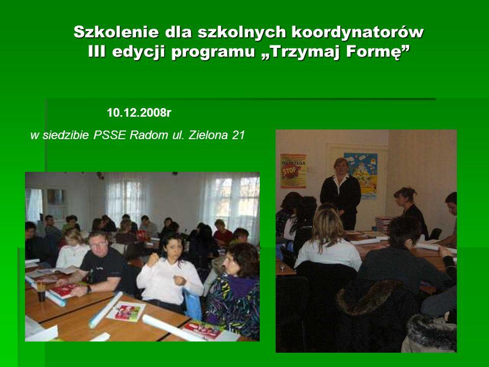 Szkolenie dla szkolnych koordynatorów III edycji programu Trzymaj Formę 10.12.2008r w siedzibie PSSE Radom ul. Zielona 21