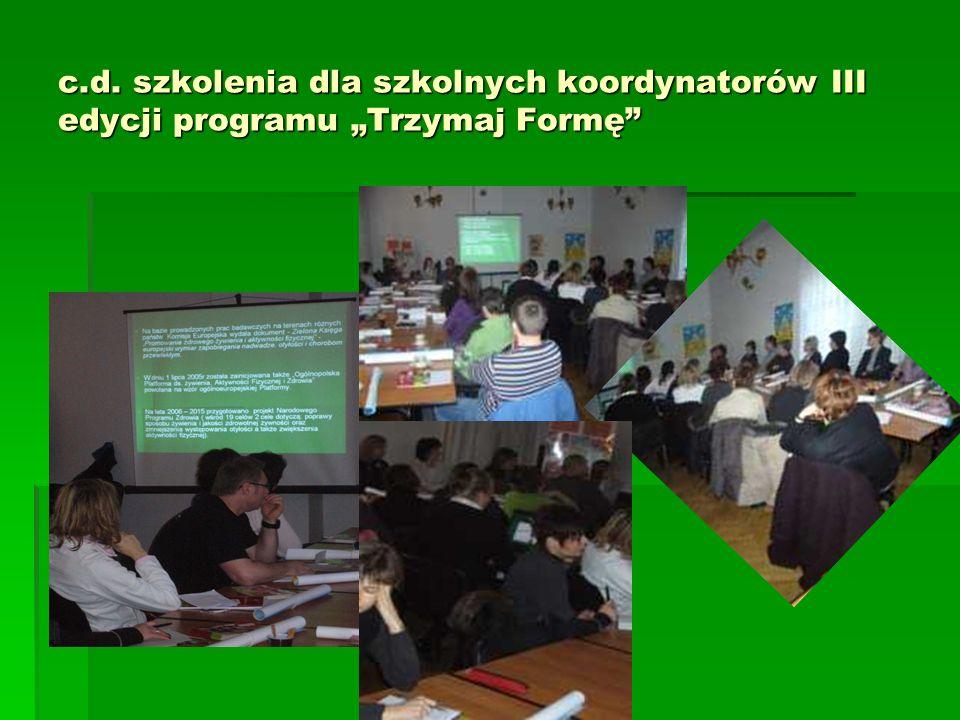 c.d. szkolenia dla szkolnych koordynatorów III edycji programu Trzymaj Formę